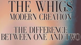The Whigs - The Difference Between One and Two [Audio Stream]