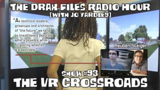 The Drax Files Radio Hour with Jo Yardley Show #93: The VR Crossroads