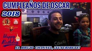 El Brujo, Cumpleaños De Oscar 2018
