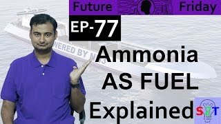 Future Friday Ep77 (Ammonia as a Green Fuel Explained)