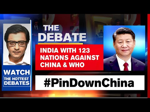 India Leads Global Fight To Expose China | The Debate With Arnab Goswami