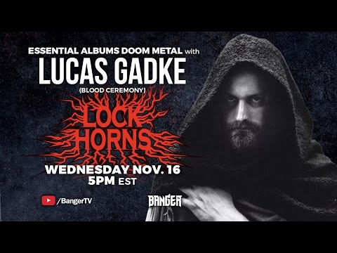 LOCK HORNS | Doom Metal Essential Albums debate with Blood Ceremony's Lucas Gadke
