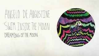 Angelo De Augustine - Dreaming of the Moon (Official Audio)