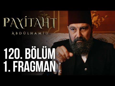 مسلسل السلطان عبد الحميد الثاني الحلقة 120