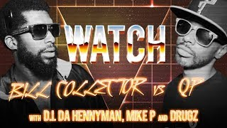 WATCH: BILL COLLECTOR vs QP with D.I. DA HENNYMAN, MIKE P and DRUGZ