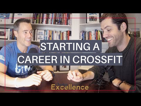Starting a Career in CrossFit  || Chasing Excellence with Ben Bergeron || Ep#054