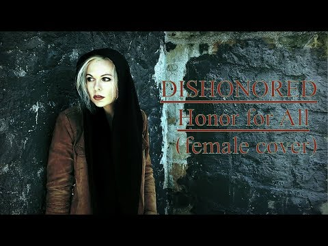 HONOR FOR ALL - Dishonored [female cover by Sadira]