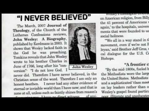 "JOHN WESLEY, FOUNDER OF METHODISM & AN ARMINIAN, SAID HE DID NOT LOVE GOD & WAS ""AN HONEST HEATHEN"""