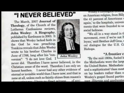 "JOHN WESLEY, FOUNDER OF METHODISM & AN ARMINIAN, SAID HE DID NOT LOVE GOD & WAS ""AN HONEST HEATHEN"""