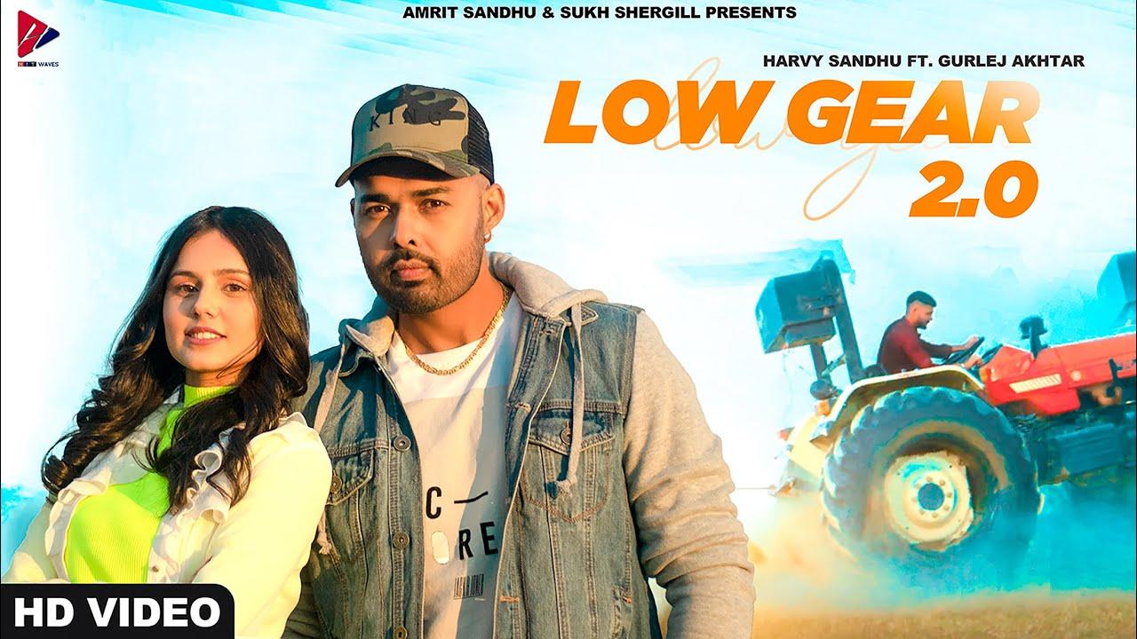 Low Gear 2.0 (FULL VIDEO)   Harvy Sandhu   Gurlej Akhtar   New Punjabi Duet Songs 2020