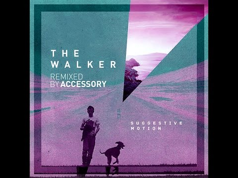 Suggestive Motion - The Walker (Remix by Accessory)