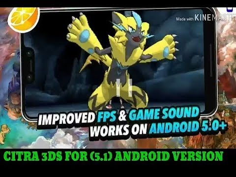 # UPDATE # Citra 3DS Working On Android Version (5.1)lollipop