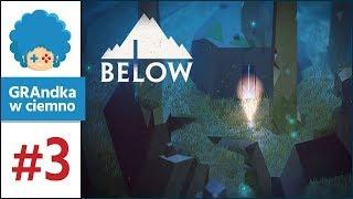 BELOW PL #3 | Światło - Twój największy przyjaciel