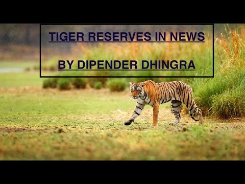 TIGER RESERVES IN NEWS 1 | UPSC Prelims 2020 | CAPSTONE IAS Learning