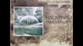 Hacktivist - Cold Shoulders (ALBUM VERSION 2012)