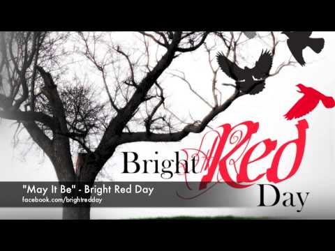 Bright Red Day   May It Be