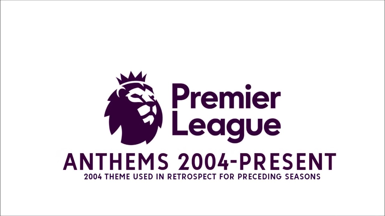 Premier League Anthems (2004-present)