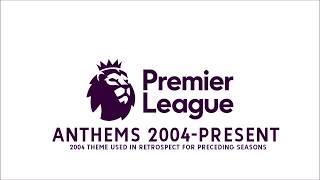 Premier League Anthems (2004-present)