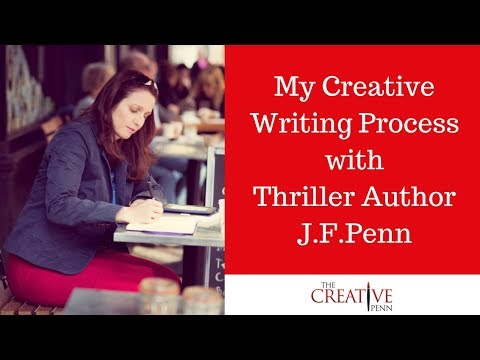 My Creative Writing Process with Thriller Author J.F.Penn