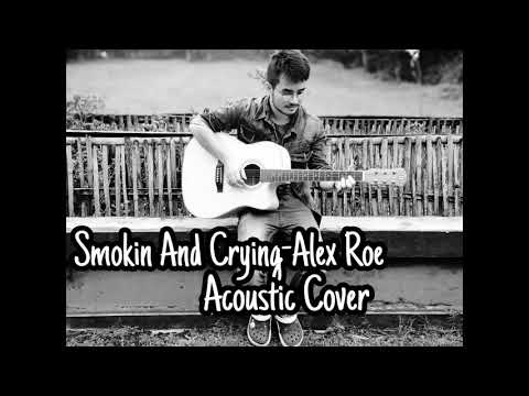 Smoking and Crying - Alex Roe acoustic cover audio