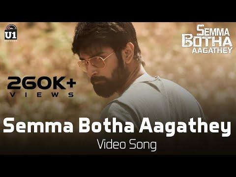 Semma Botha Aagathey - Video Song - Semma Botha Aagathey | Yuvan Shankar Raja | Atharvaa