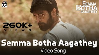 Semma Botha Aagathey - Video Song