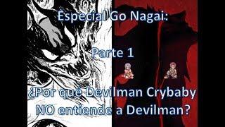 Especial Go Nagai: Devilman Crybaby no entiende a Devilman