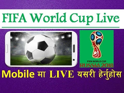 Watch FIFA World Cup 2018 Live On Your Android Mobile   View Live Football 2018 Using Free TV App