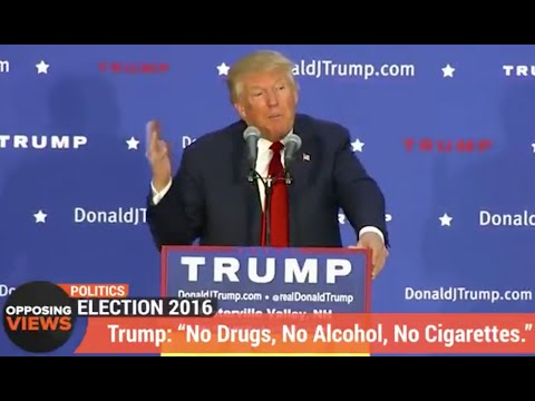 "Trump: ""No Drugs, No alcohol, No Cigarettes."""