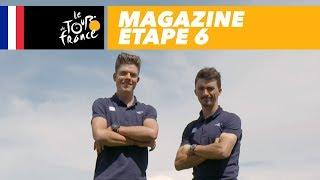Mag du jour : Alaphilippe et Jungels - Étape 6 - Tour de France 2018