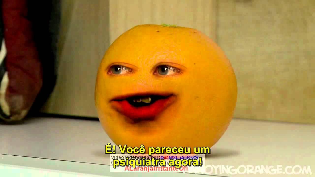 os videos da laranja irritante
