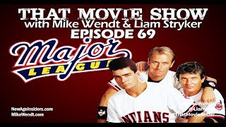 That Movie Show: Episode 69 - Major League (1989)
