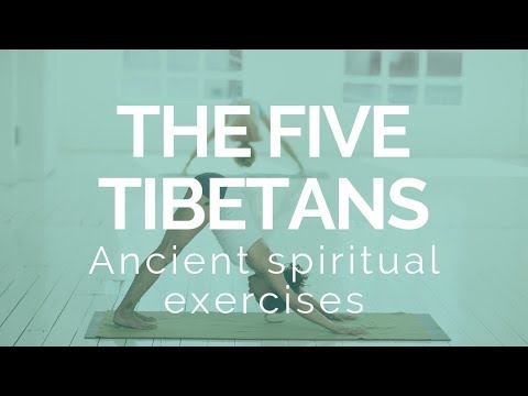 The 5 Tibetans: A Morning Practice - Intuitive and Spiritual