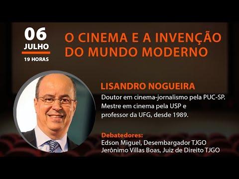 EVENTO CULTURAL - O CINEMA E A INVENÇÃO DO MUNDO MODERNO, com Lisandro Nogueira