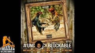 Baby Bash ft. Mac Dre, Chino Foreal, Paul Wall, Da' Unda' Dogg - Uncockblockable [Thizzler.com]