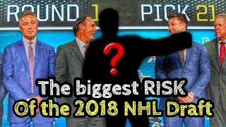 The Biggest RISK Of The 2018 NHL Draft