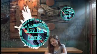 Boy Tra Remix™Lock TA Kii Music™( Mixថ្មី)