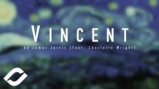 James Jarvis - Vincent (feat. Charlotte Wright)