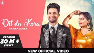 Dil Da Kora (Official ) Sajjan Adeeb Ft Raavi Bal | Bamb Beats | New punjabi Songs 2019
