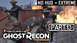 GHOST RECON WILDLANDS | CO-OP S2 Part 13 | NO HUD + EXTREME DIFFICULTY (Tactical Walkthrough)