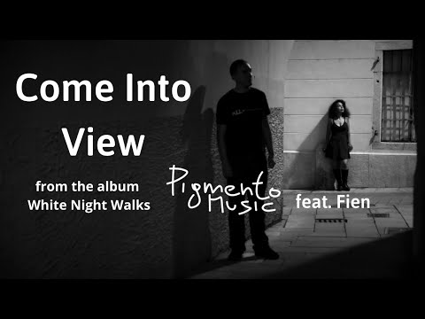 Pigmento Music - Come into View | featuring Fien