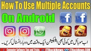 How to:Use Multiple Accounts of Every Android Application Two clash of clans