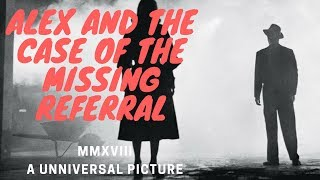 Alex And The Case Of The Missing Referral