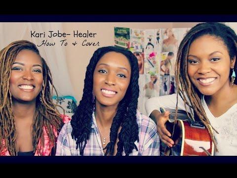 """Healer"" by Kari Jobe | How To & Cover | 3B4JOY"