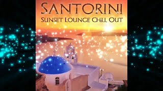 Santorini Sunset Lounge Chill Out del Mar(2017) (Continuous Mix) ▶by Chill2Chill