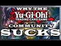 Why the YuGiOh Community SUCKS