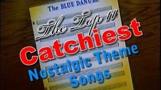 Top 11 Catchiest Nostalgic Theme Songs - Nostalgia Critic