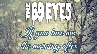 The 69 Eyes - If you love me the morning after (Letra y subtitulos)