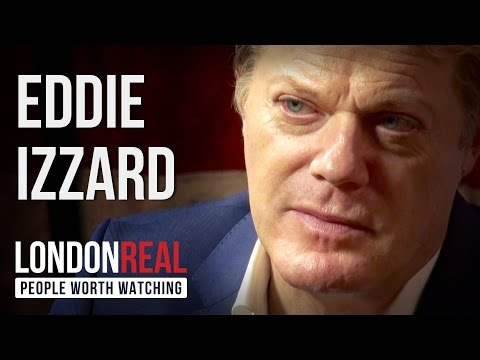 Eddie Izzard - Force Majeure - PART 1/2 | London Real