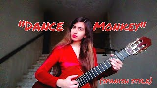 """""""Dance Monkey"""" - Tones and I (cover) BUT.. Spanish Style💃"""